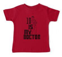 ten is my doctor Baby Tee