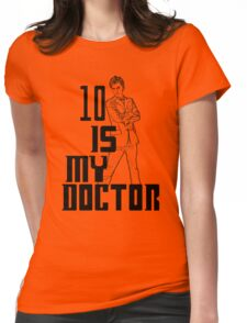 ten is my doctor Womens Fitted T-Shirt
