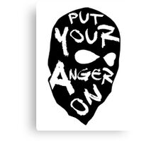 Put Your Anger On Canvas Print