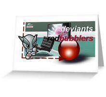 DeviantsRedbubblers2 Greeting Card
