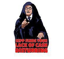 Sepp Lack of Cash Photographic Print