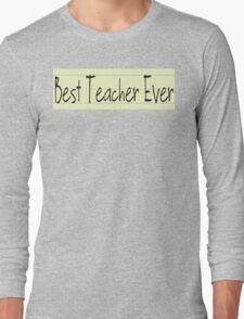 Teacher Appreciation! Long Sleeve T-Shirt