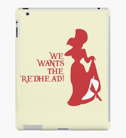 We Wants the Redhead! iPad Case/Skin
