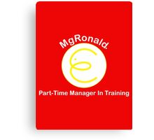 MgRonald Part Time Manager Trainee Canvas Print