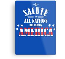 A Salute to All Nations (But Mostly America) Metal Print