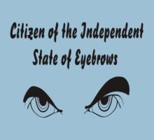 They want to set up their own Independent State of Eyebrows!  by Sharon Murphy