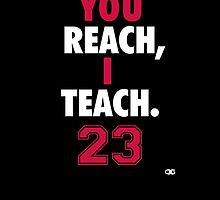 You Reach, I Teach. MJ by OGedits