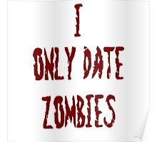 I only date zombies Poster