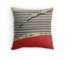 Attacks by land, sea and air. Throw Pillow