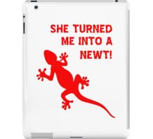 She Turned Me Into A Newt! T Shirts, Stickers and Other Gifts, Monty Python's iPad Case/Skin