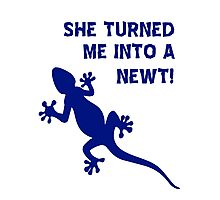 She Turned Me Into A Newt! T Shirts, Stickers and Other Gifts, Monty Python's Photographic Print