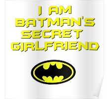 I am Batman's secret girlfriend Poster