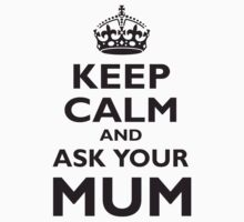 KEEP CALM, AND ASK YOUR MUM, Black Kids Clothes
