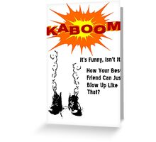 Kaboom T Shirts, Stickers and Other Gifts Monty Python's Greeting Card