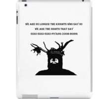 The Knights That Say Ni! T Shirts, Stickers and Other Gifts Monty Python's iPad Case/Skin