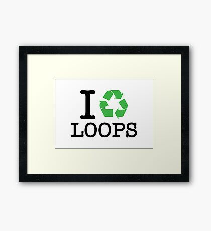 I Recycle Loops Framed Print