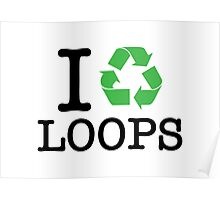 I Recycle Loops Poster