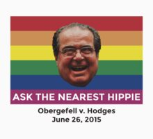 Antonin Scalia -- Ask The Nearest Hippie (Obergefell v. Hodges) by TheTShirtMan