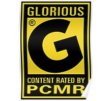 Content Rated GLORIOUS By PC Master Race Poster