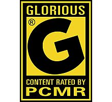Content Rated GLORIOUS By PC Master Race Photographic Print