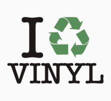 I Recycle Vinyl by forgottentongue