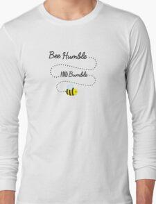 Bee Humble Long Sleeve T-Shirt
