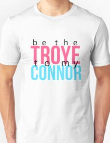 Be The _______ To My ________ -- Tronnor  T-Shirt