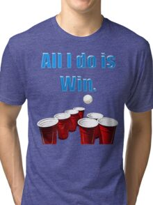 All I do is Win. Tri-blend T-Shirt