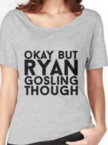 Ryan Gosling Women's Relaxed Fit T-Shirt