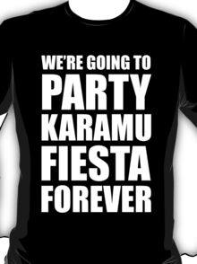 Party Karamu Fiesta Forever (White Text) T-Shirt