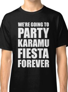 Party Karamu Fiesta Forever (White Text) Classic T-Shirt