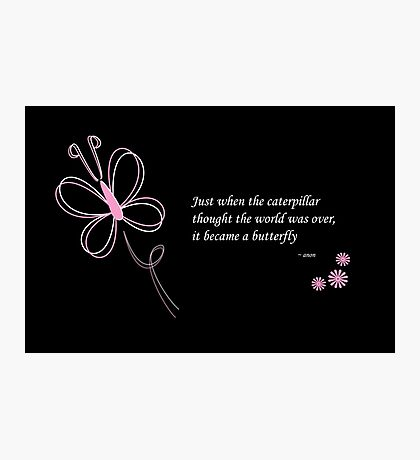 The Butterfly Quote Photographic Print