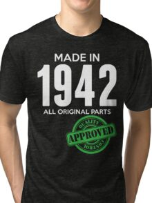Made In 1942 All Original Parts - Quality Control Approved Tri-blend T-Shirt