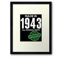 Made In 1943 All Original Parts - Quality Control Approved Framed Print