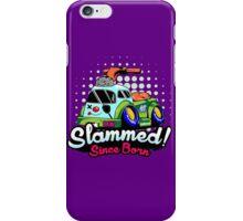 Slammed Since Born iPhone Case/Skin
