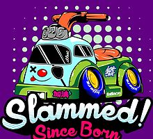 Slammed Since Born by rizadeli