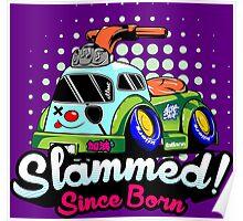 Slammed Since Born Poster
