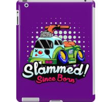 Slammed Since Born iPad Case/Skin
