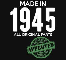 Made In 1945 All Original Parts - Quality Control Approved by LegendTLab