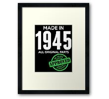 Made In 1945 All Original Parts - Quality Control Approved Framed Print