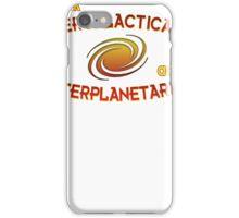 Think intergalactically, act interplanetarily iPhone Case/Skin