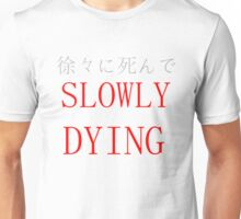 Slowly Dying Japanese Design Unisex T-Shirt