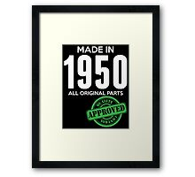 Made In 1950 All Original Parts - Quality Control Approved Framed Print