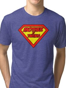 Super mom Mother of Twins Tri-blend T-Shirt