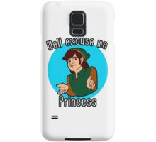Well Excuse me Princess! Samsung Galaxy Case/Skin