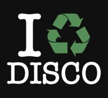 I Recycle Disco by forgottentongue