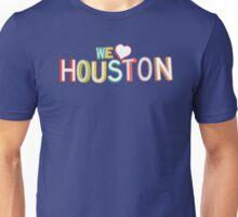 We Love Houston Unisex T-Shirt