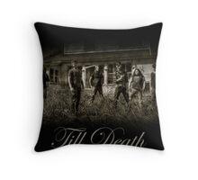 Till Death - Back of House Throw Pillow