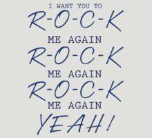 R-O-C-K Me Again by SourWolf06