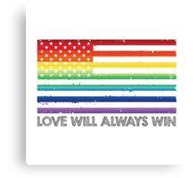 LOVE WINS, LOVE WILL ALWAYS WIN, #LOVEWINS Canvas Print
